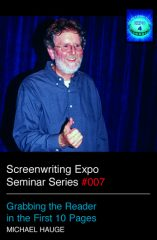 Screenwriting Expo Seminar Series: Grabbing the Reader in the First 10 Pages by Michael Hauge
