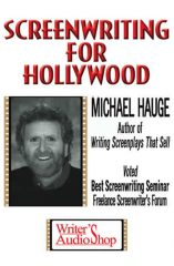 Screen Writing for Hollywood by Michael Hauge Hollywood Story Consultant